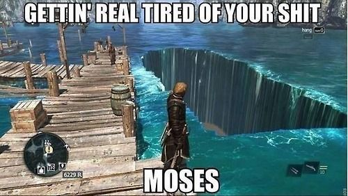 Lol. Assassin's Creed 4 Black Flag. This has also happened to me in Skyrim.
