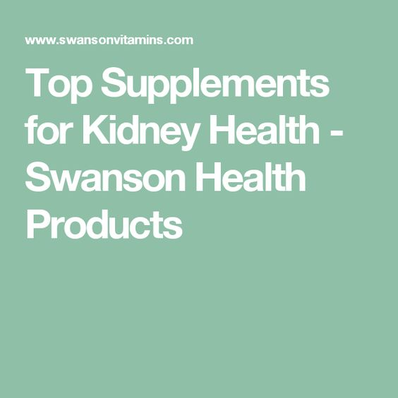 Top Supplements for Kidney Health - Swanson Health Products
