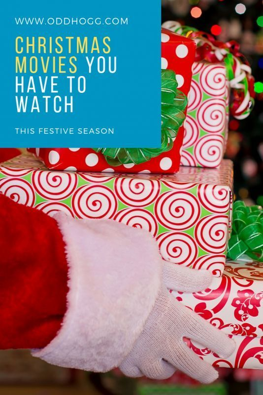 Christmas Films You Have To Watch This Festive Season Oddhogg Christmas Movies Romantic Christmas Movies Funny Christmas Movies