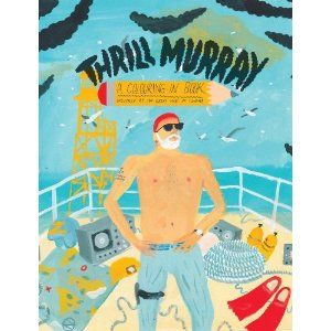 a bill murray coloring book? are you serious? why don't i have like at least 3?   Thrill Murray (coloring book): Bill Murray, Birthday Gift, Murray Colouring, Murray Coloring, Coloring Books, Book 14