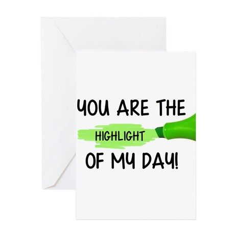 Highlight of My Day Greeting Cards on CafePress.com
