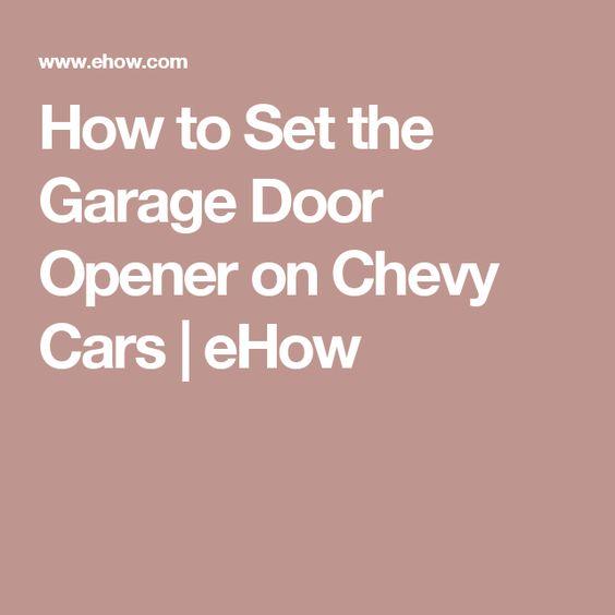 How To Set The Garage Door Opener On Chevy Cars Garage Doors