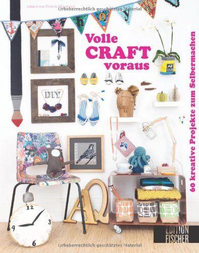 Volle CRAFT voraus!: 60 kreative Projekte zum Selbermachen von Victoria Woodcock, http://www.amazon.de/dp/3863551389/ref=cm_sw_r_pi_dp_lPWzsb140PJP4