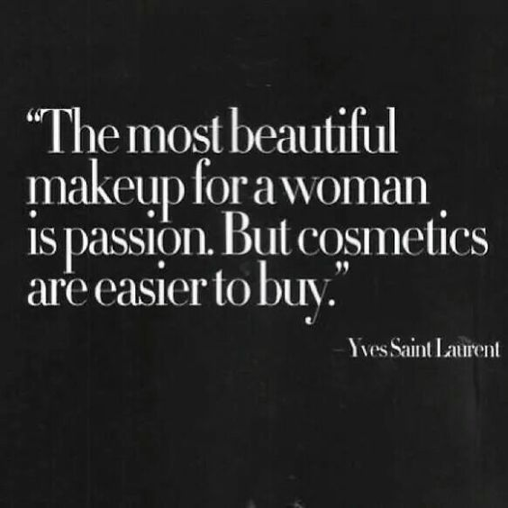 The most beautiful makeup for a woman is passion. But cosmetics are easier today.