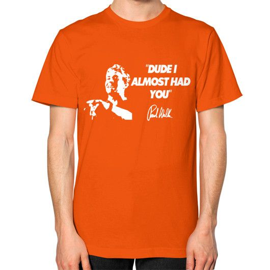Almost had you a tribute to paul walker Unisex T-Shirt (on man)