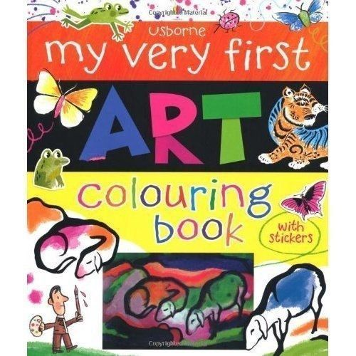My Very First Art Colouring Book By Rosie Dickens Paperback 5 99 In 2020 Coloring Books Usborne Books Book Art