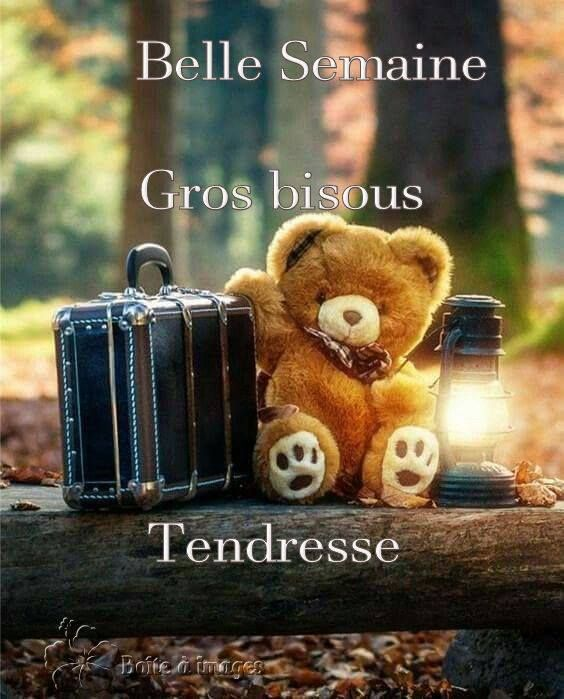Belle Semaine, Gros bisous, Tendresse: