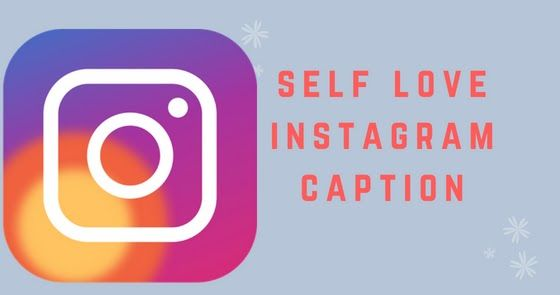 Self Love Captions For Instagram You Will Get All Type Of Best Self Love Status In Hindi Self Love Captions Instagram Captions Love Captions Self Love Status