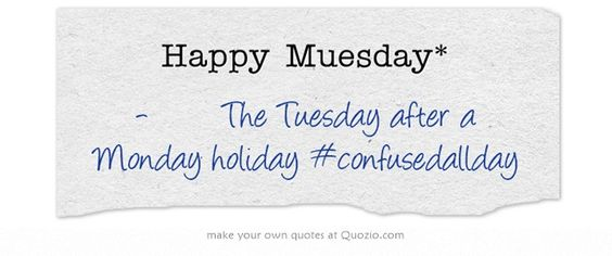 Happy Muesday*