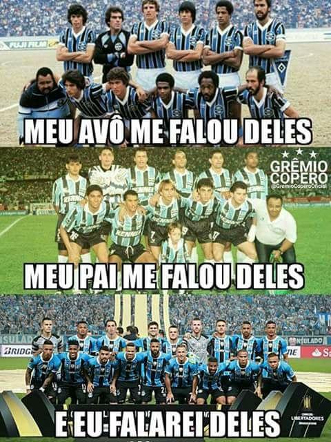 De Geração Pra Geração Memes Gremio Grêmio Futebol Clube