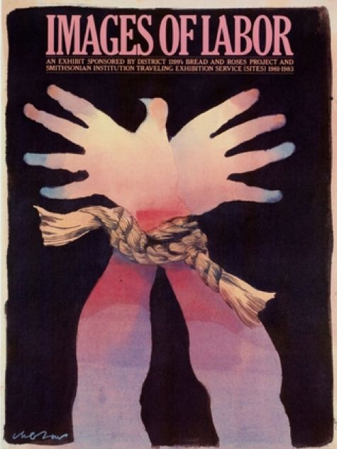 Poster by Milton Glaser, 1981, Images of Labor. | American ...