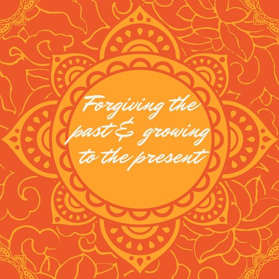 Forgiving the past & growing to the present