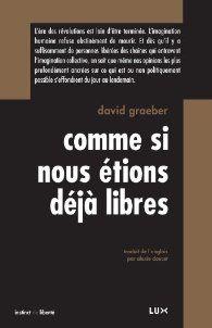 LIVRE : David Graeber, Comme si nous étions déjà libres