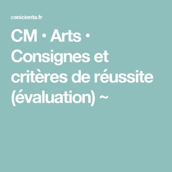CM • Arts • Consignes et critères de réussite (évaluation) ~