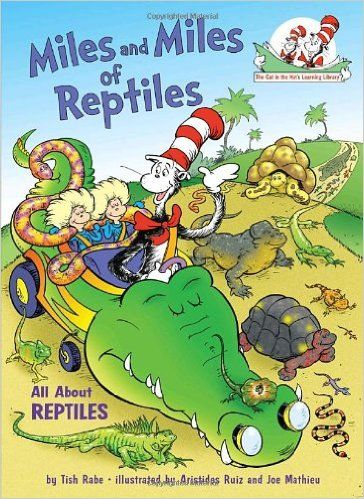 Amazon.com: Miles and Miles of Reptiles: All About Reptiles (Cat in the Hat's Learning Library) (9780375828843): Tish Rabe, Aristides Ruiz: Books