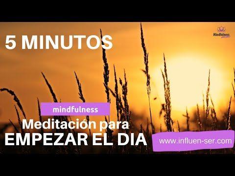 Meditacion De La Mañana 5 Minutos Meditación Guiada Para Comenzar El Dia Con Energia Youtub Meditaciones Guiadas Meditacion Mindfulness Meditacion