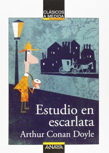 Estudio en escarlata. Arthur Conan Doyle. Anaya, 2014