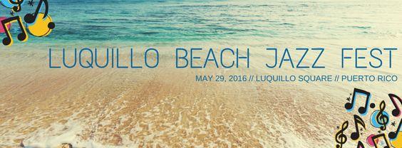 Luquillo Beach Jazz Fest 2016 #sondeaquipr #luquillobeachjazzfest #luquillo #jazzpr #festivalespr
