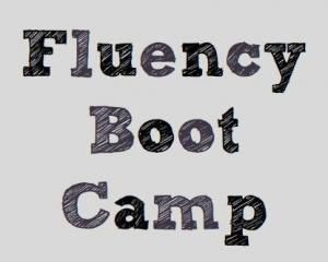 Fluency Boot Camp.  This could be fun.