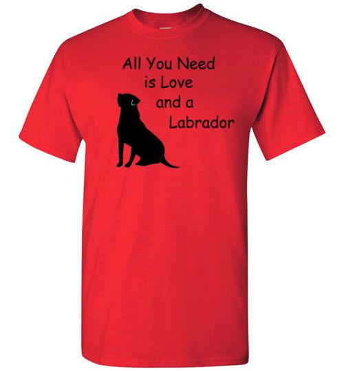 'All You Need Is Love And A Labrador' Tee Shirt