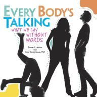 Every Body's Talking: What We Say without Words by Donna M. Jackson | 9781467708586 | Hardcover | Barnes & Noble