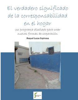 verdadero significado de la corresponsabilidad en el hogar : un programa diseñado para crear nuevas formas de cooperación / Raquel Lucas Espinosa