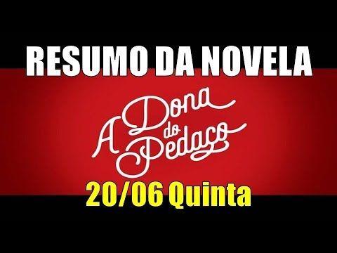 Resumo Da Novela A Dona Do Pedaco Capitulo 20 06 Quinta Resumo Das