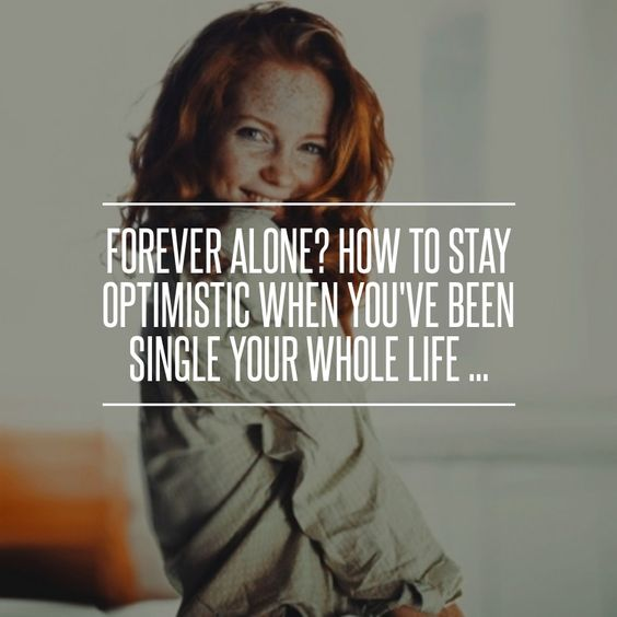 Single Forever Quotes: The Only Good Thing About Being Single Is The Chance To