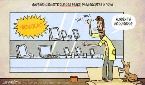 Site para dialogar com o povo brasileiro (http://dialoga.gov.br/)... Será que vai funcionar?...