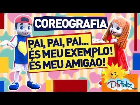 Coreografia Pai Pai Pai Es Meu Exemplo Es Meu Amigao 2º