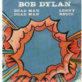 Dead Man, Dead Man / Lenny Bruce - Bob Dylan