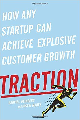 Amazon.fr - Traction: How Any Startup Can Achieve Explosive Customer Growth - Gabriel Weinberg, Justin Mares - Livres