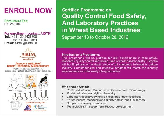 Enroll fast for Certificate Programme on Quality Control Food Safety and Laboratory Practices in Wheat Based Industries. Send your confirmation at aibtm@aibtm.in
