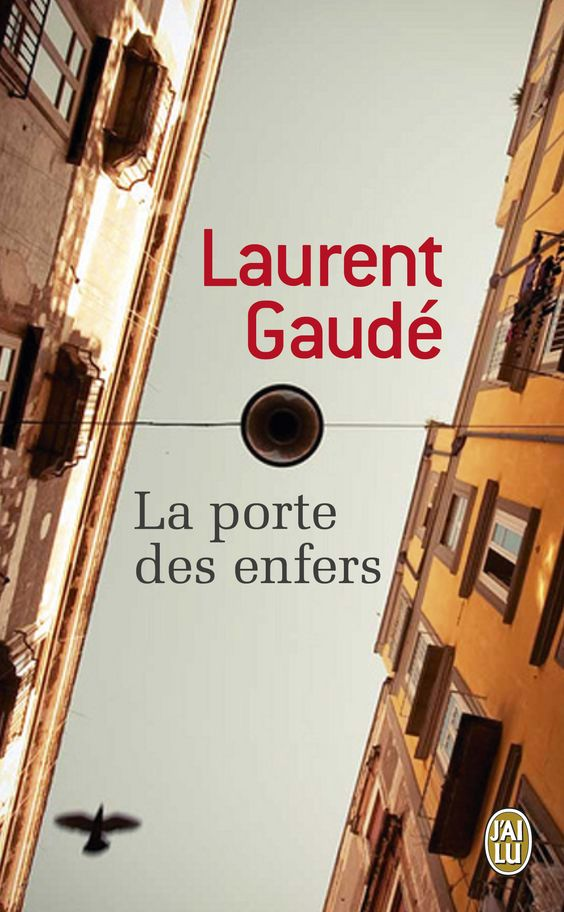 Laurent GAUDÉ - La porte des enfers