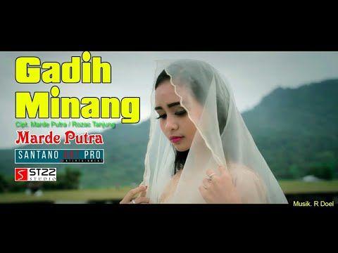 Lagu Minang Terbaik Gadih Minang Marde Putra Youtube Lagu