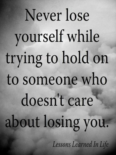 If they don't care enough about you to be upset about loosing you, then why waste the time fighting for them. Don't loose yourself or disrespect yourself by continuing fighting, all your doing is allowing them to win. Be strong enough, brave enough, and smart enough to walk away. Be sure to walk away with your head held high... you don't want your tiara to fall off, princess(;
