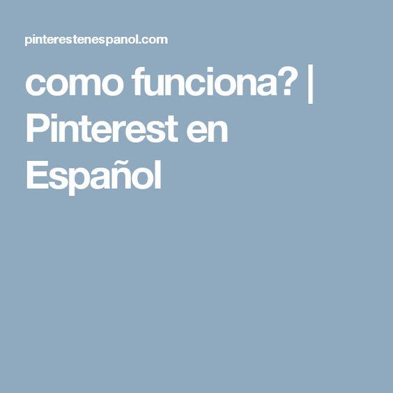 como funciona? | Pinterest en Español