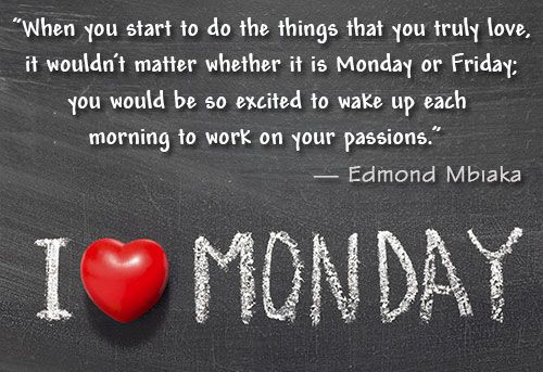 Monday Is Motivational Work Quotes Inspirational Monday Motivation Quotes Work Motivational Quotes