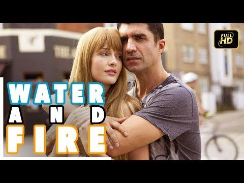 Water And Fire Turkish Movie Romantic English Subtitle Youtube Fire Movie English Romantic Subtitled