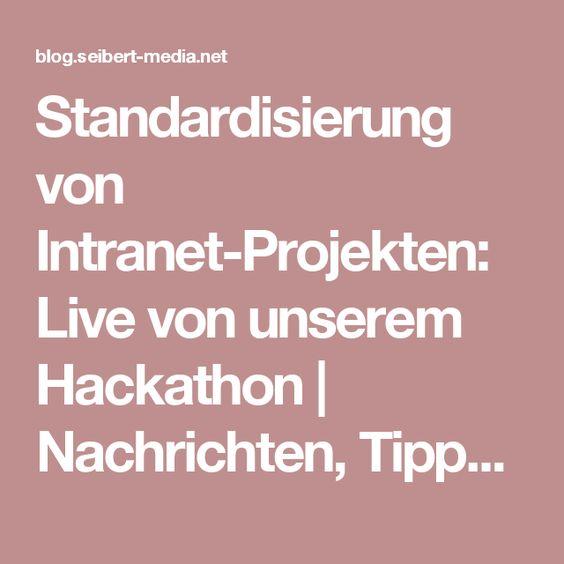 Standardisierung von Intranet-Projekten: Live von unserem Hackathon | Nachrichten, Tipps & Anleitungen für Agile, Entwicklung, Atlassian Software (JIRA, Confluence, Stash, ...) und //SEIBERT/MEDIA