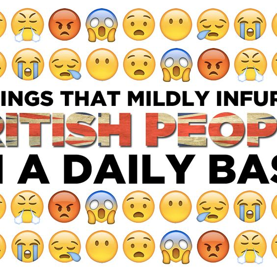 63 Things That Mildly Infuriate British People On A Daily Basis