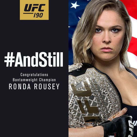 #AndStill the women's UFC bantamweight champion of the world @RondaRousey #UFC190