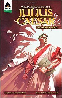 "Whitehead, D., Shakespeare, W., & Kumar, N. (2013). William Shakespeare's Julius Caesar. New Delhi, India: Campfire.  Graphic novel adaptation of William Shakespeare's ""Julius Caesar.""  Identifies act and scene.  World History, Geography.:"