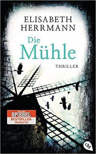 Buchvorstellung: Die Mühle - Elisabeth Herrmann https://www.mordsbuch.net/2016/12/11/buchvorstellung-die-m%C3%BChle-elisabeth-herrmann/