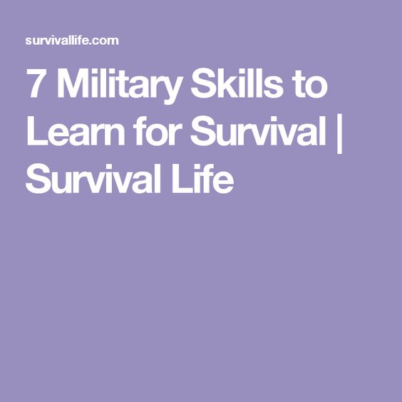 7 Military Skills to Learn for Survival   Survival Life