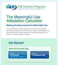 The Meaningful Use Attestation Calculator is an application tool to help healthcare providers determine if they have met meaningful use requirements.