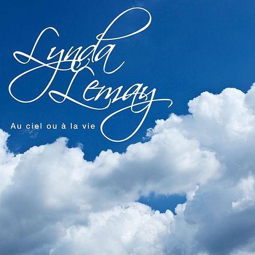 Au ciel ou à la vie de Lynda Lemay