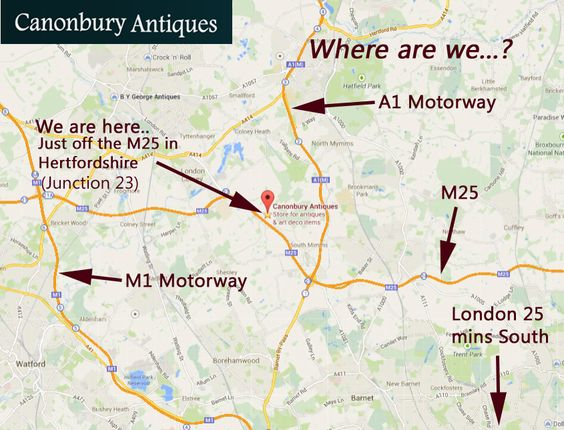 Canonbury Antiques location - nearest town Potters Bar, Herts - 20 minutes north of London Kings Cross by train. Or right near A1 and Junction 23 M25. Heathrow, Luton and Stanstead airports less than 30 minutes. Well connected!