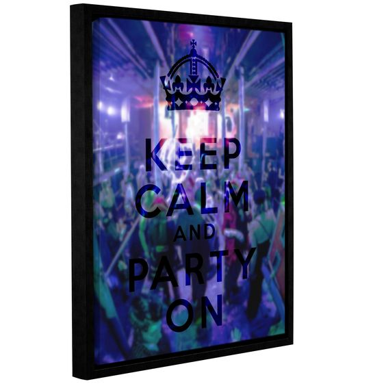 Keep Calm And Party On by Art D Signer Kcco Gallery-Wrapped Floater-Framed Canvas