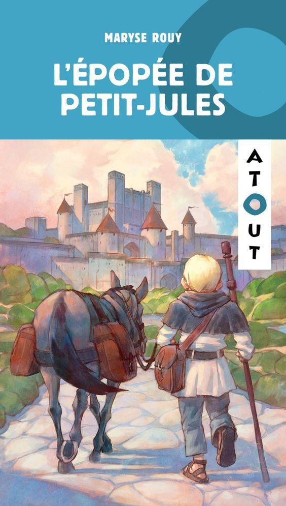 Chevaliers chevronnés, niveau 3 (10-12 ans) : L'épopée de Petit-Jules / Maryse Rouy.